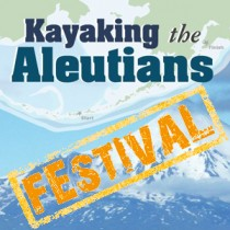 Kayaking the Aleutians - Festival Version
